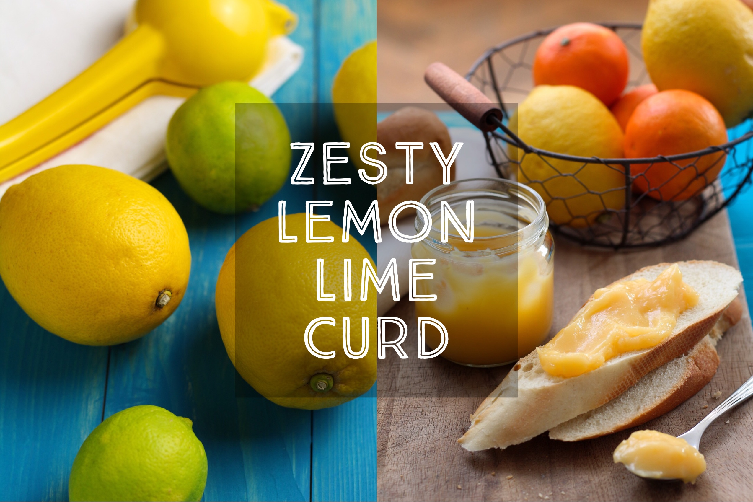 Zesty Lemon Lime Curd