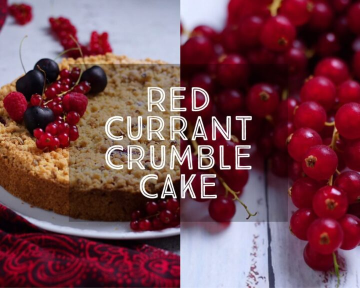 Red Currant Crumble Cake